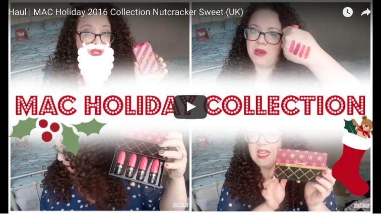 Haul | MAC Holiday 2016 Collection Nutcracker Sweet